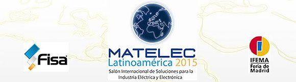 MATELEC celebrará su próxima edición en 2016 y dará más espacio comercial a MATELEC Latinoamérica